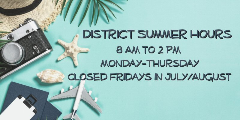 District Summer Hours--July/August